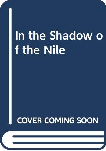 9780312110048: In the Shadow of the Nile