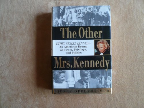 9780312110406: The Other Mrs. Kennedy: Ethel Skakel Kennedy : An American Drama of Power, Privilege, and Politics