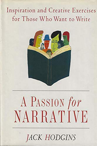 9780312110420: A Passion for Narrative: A Guide for Writing Fiction