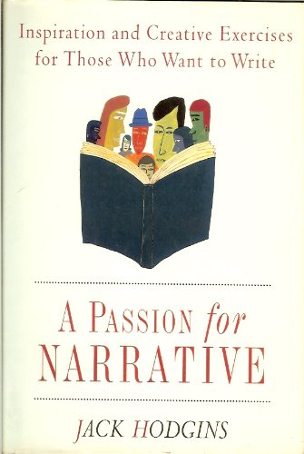 A Passion for Narrative: A Guide for Writing Fiction: Hodgins, Jack