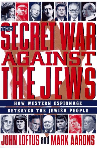 9780312110574: The Secret War Against the Jews: How Western Espionage Betrayed the Jewish People