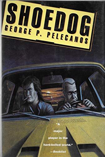 Shoedog: Pelecanos, George P.