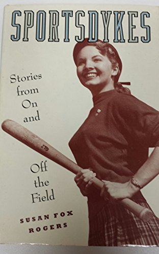 Sportsdykes: Stories from on and Off the Field: Susan Fox Rogers