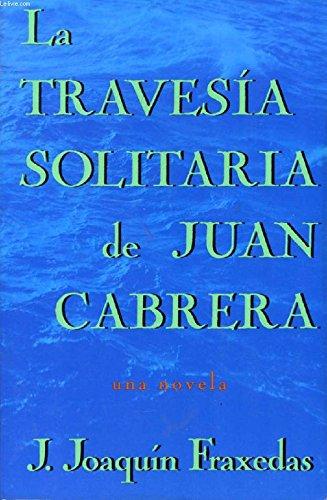 9780312110826: La Travesia Solitaria De Juan Cabrera / Lonely Crossing of Juan Cabrera (Spanish Edition)