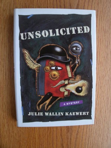 Unsolicited - SIGNED: Kaewert, Julie Wallin