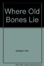 9780312110970: Where Old Bones Lie