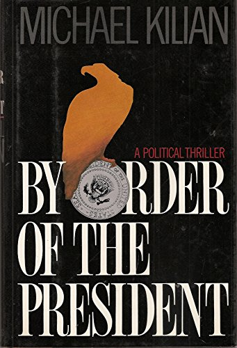 9780312111168: By Order of the President