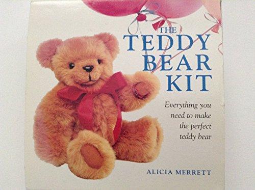 The Teddy Bear Kit: Everything You Need: Merrett, Alicia