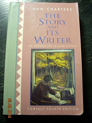 9780312111700: The Story and Its Writer: An Introduction to Short Fiction