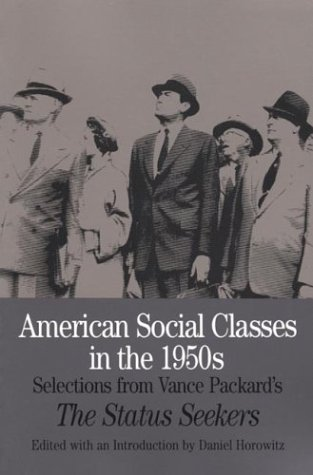 9780312111809: American Social Classes in the 1950s: Selections from Vance Packard's The Status Seekers (Bedford Series in History & Culture)