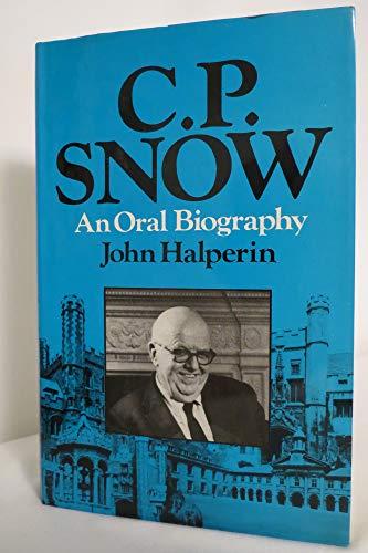 C. P. Snow: An Oral Biography.: Halperin, John.