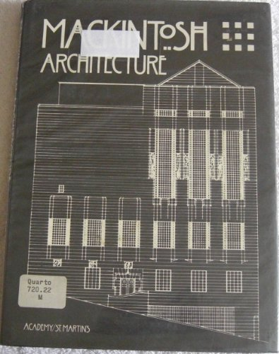 Mackintosh Architecture: The Complete Buildings and Selected Projects: Cooper, Jackie