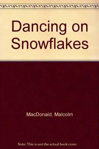 9780312112561: Dancing on Snowflakes