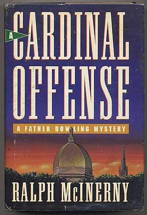 A Cardinal Offense: McInerny, Ralph