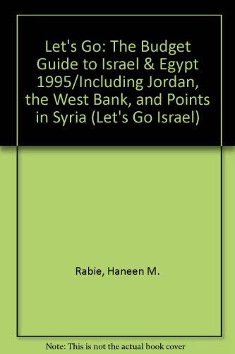 9780312113032: Let's Go: The Budget Guide to Israel & Egypt 1995/Including Jordan, the West Bank, and Points in Syria (LET'S GO ISRAEL AND THE PALESTINIAN TERRITORIES)