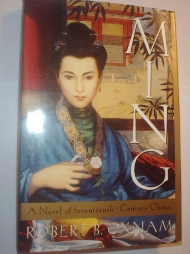 9780312113155: Ming: A Novel of Seventeenth-Century China