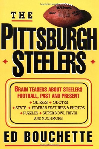 9780312113254: The Pittsburgh Steelers: Brain Teasers about Steelers Football, Past and Present
