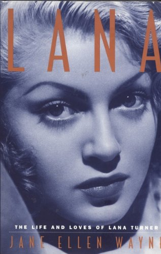 9780312113568: Lana: The Life and Loves of Lana Turner