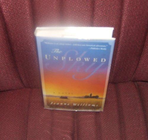 The Unplowed Sky: Williams, Jeanne