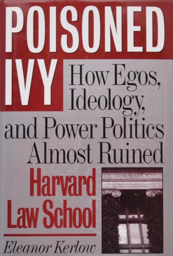 9780312113674: Poisoned Ivy: How Egos, Ideology, and Power Politics Almost Ruined Harvard Law School
