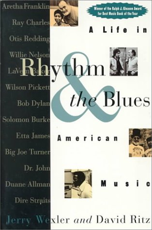 Rhythm and the Blues: A Life in: Jerry Wexler, David