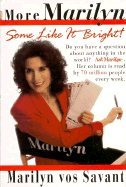 """More Marilyn: Some Like It Bright! : The Best of the """"Ask Marilyn"""" Letters Published in Parade Magazine from 1992-1994 and Many More Never Before Pu (0312113846) by Marilyn Vos Savant"""