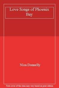 9780312113919: The Love Songs of Phoenix Bay