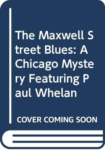 The Maxwell Street Blues: A Chicago Mystery: Raleigh, Michael