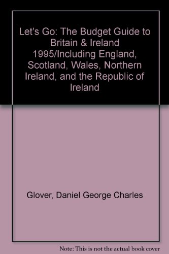 9780312114008: Let's Go: The Budget Guide to Britain & Ireland 1995/Including England, Scotland, Wales, Northern Ireland, and the Republic of Ireland