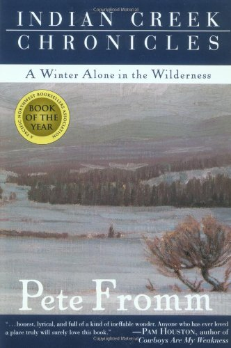 Indian Creek Chronicles: A Winter Alone in the Wilderness (SIGNED)