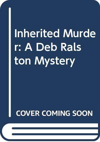 9780312114152: Inherited Murder: A Deb Ralston Mystery