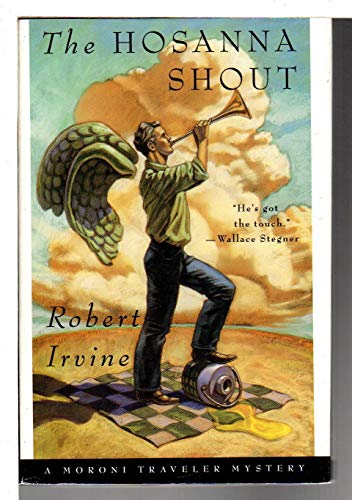 The Hosanna Shout (A Moroni Traveler Mystery) (9780312114183) by Robert Irvine