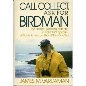 Call Collect, Ask for Birdman: Vardaman, James M.
