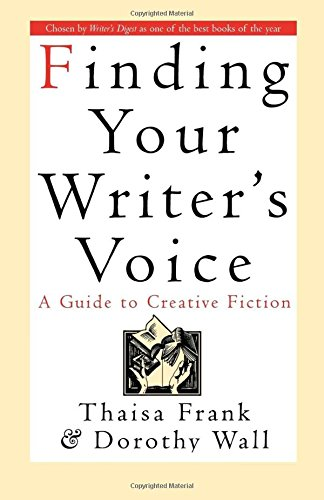 9780312114657: Finding Your Writer's Voice: A Guide to Creative Fiction