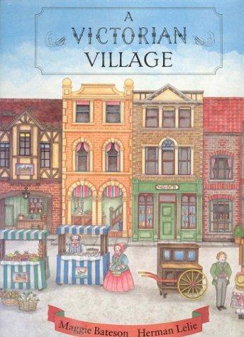A Victorian Village: Bateson, Margaret;Bateson, Maggie;Lelie,