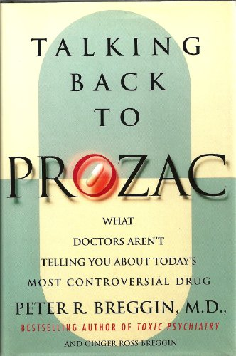 9780312114862: Talking Back to Prozac: What Doctors Won't Tell You About Today's Most Controversial Drug