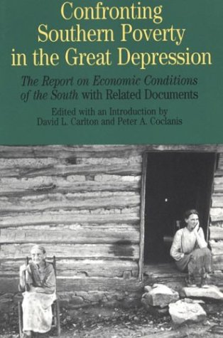 9780312114978: Confronting Southern Poverty in the Great Depression: The Report on Economic Conditions of the South with Related Documents (Bedford Series in History & Culture)