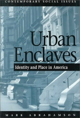 Urban Enclaves: Identity and Place in America: Mark Abrahamson