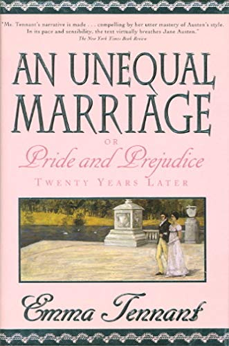 An Unequal Marriage: Or Pride and Prejudice: Tennant, Emma