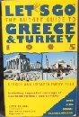 Let's Go: The Budget Guide to Greece & Turkey 1995/Including Expanded Coverage of ...