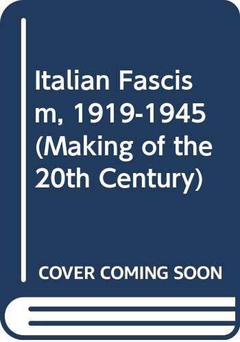9780312115661: Italian Fascism, 1919-1945 (Making of the 20th Century)