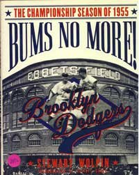 9780312115760: Bums No More!: The Championship Season of the 1955 Brooklyn Dodgers