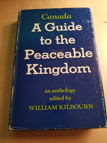Canada: a guide to the peaceable kingdom