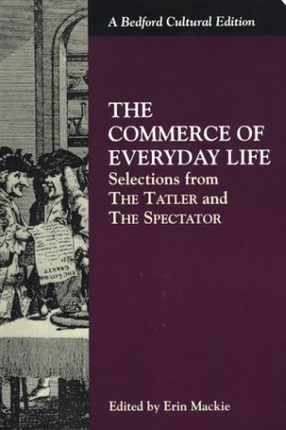9780312115975: The Commerce of Everyday Life: Selections from The Tatler and The Spectator (Bedford Cultural Editions)