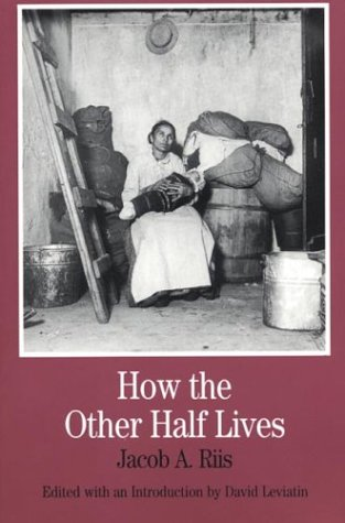 How the Other Half Lives (Bedford Series: Riis, Jacob A.