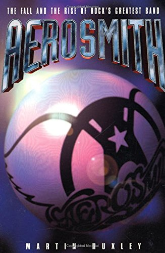 9780312117375: Aerosmith: The Fall and the Rise of Rock's Greatest Band