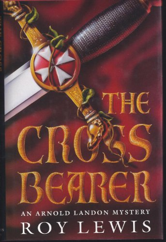 The Cross Bearer: An Arnold Landon Mystery: Lewis, Roy