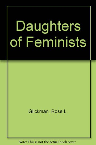 9780312117702: Daughters of Feminists