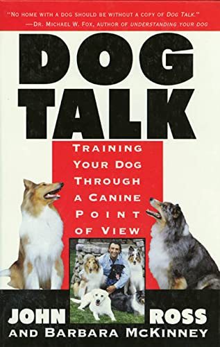 9780312117788: Dog Talk: Training Your Dog Through A Canine Point Of View