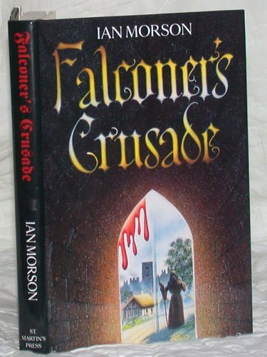 Falconer's Crusade (Uncorrected Proof)